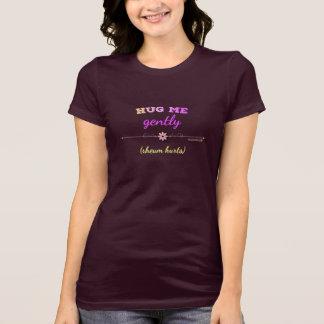 T-shirt Étreignez-moi doucement dans le rose lumineux