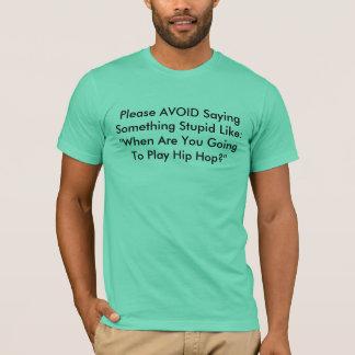 T-shirt ÉVITEZ svp de dire quelque chose stupide comme :