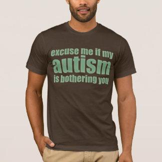 T-shirt excusez-moi si mon autisme vous tracasse