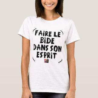 T-shirt Faire le BIDE dans son ESPRIT - Jeux de Mots