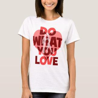 T-shirt faites ce que vous aimez la danse