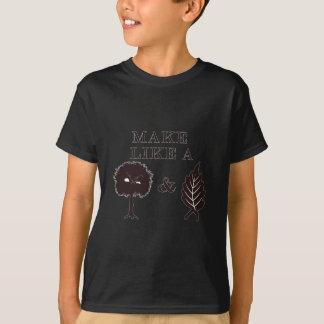 T-shirt Faites comme un arbre et partez