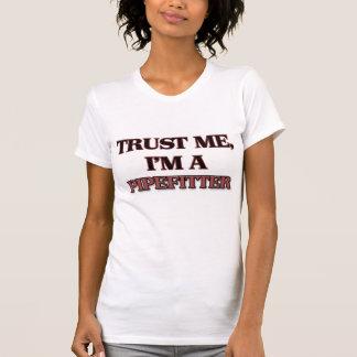 T-shirt Faites confiance que je je suis A PIPEFITTER