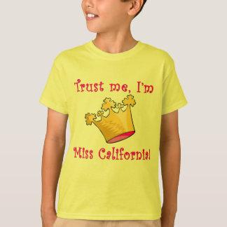 T-shirt Faites confiance que je je suis Mlle la Californie