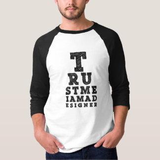 T-shirt Faites confiance que je je suis un concepteur