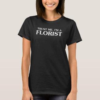 T-shirt Faites confiance que je je suis un fleuriste