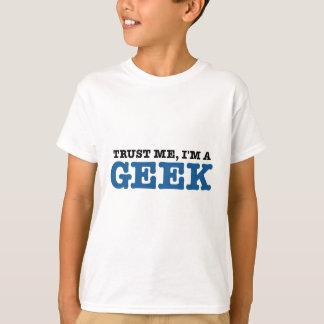 T-shirt Faites confiance que je je suis un geek