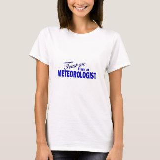 T-shirt Faites confiance que je je suis un météorologiste