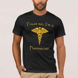 T-shirt Faites confiance que je je suis un pharmacien