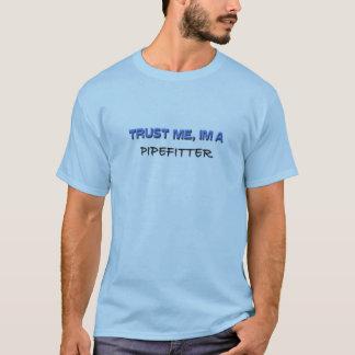 T-shirt Faites confiance que je je suis un Pipefitter