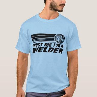 T-shirt Faites confiance que je je suis un soudeur