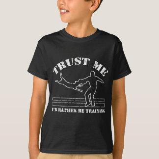 T-shirt faites- confiancemoi - je m'exercerais plutôt