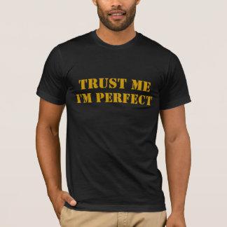 T-shirt FAITES- CONFIANCEMOI, je suis PARFAIT