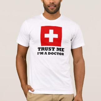 T-shirt Faites- confiancemoi, je suis un docteur