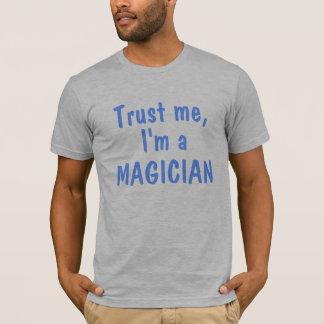 T-shirt Faites- confiancemoi, je suis un magicien