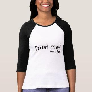 T-shirt Faites- confiancemoi ! , je suis un menteur