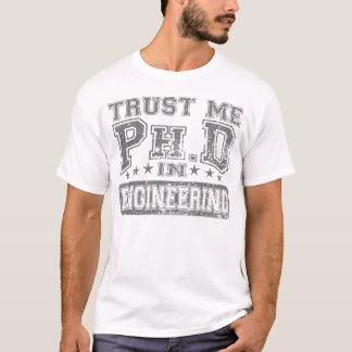 T-shirt Faites- confiancemoi Ph.D dans l'ingénierie