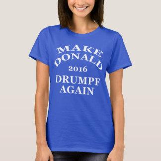 T-shirt Faites Donald Drumpf encore