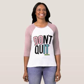 T-shirt Faites-le ! Ne stoppez pas !