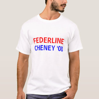 T-shirt Federline-Cheney '08