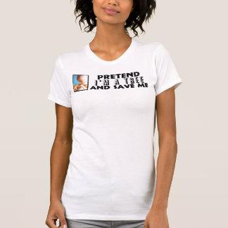 T-shirt Feignez-moi suis un arbre et me sauve !