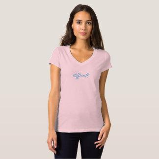 T-shirt Femme difficile