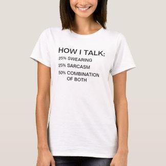 T-shirt Femmes comment je parle le sarcasme de serment 50%