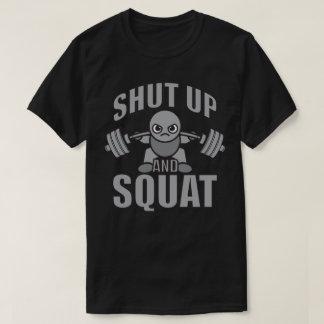 T-shirt Fermez et accroupissez-vous - le haltérophile