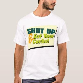 T-shirt Fermez et mangez vos glucides - les nourritures #2