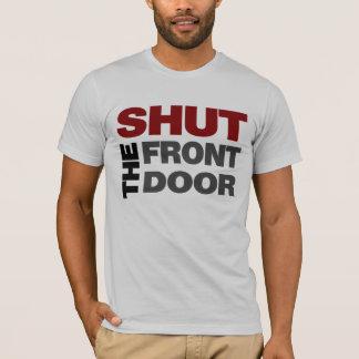 T-shirt FERMEZ l'entrée principale !