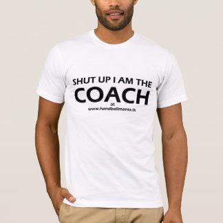 T-shirt Fermez- moi suis l'entraîneur