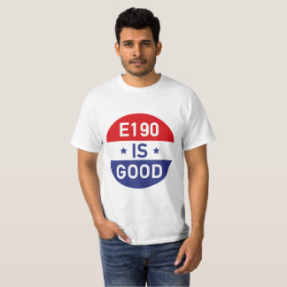 T-shirt Fo Shizzle Drizzle the «E190 IS GOOD» tee-shirt
