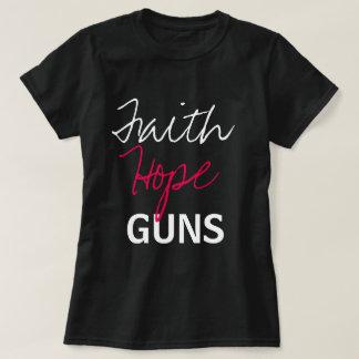 T-shirt Foi, espoir, armes à feu