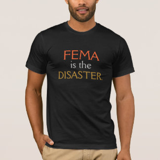T-shirt Foncé - la FEMA EST la CATASTROPHE