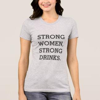 T-shirt fort de boissons fortes de femmes