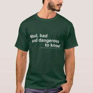 T-shirt Fou, mauvais et dangereux de savoir !