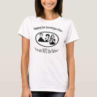T-shirt Gardant le vivant stéréotypé - pas le père ! ! !