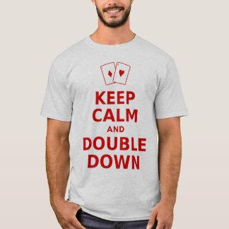 T-shirt Gardez le bas calme et double