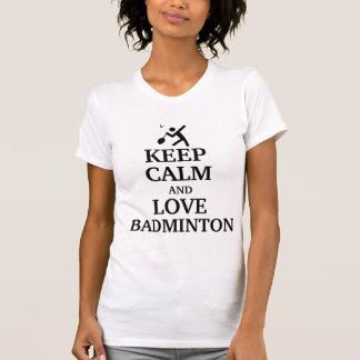 T-shirt Gardez le calme et aimez le badminton