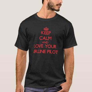 T-shirt Gardez le calme et aimez votre pilote de ligne