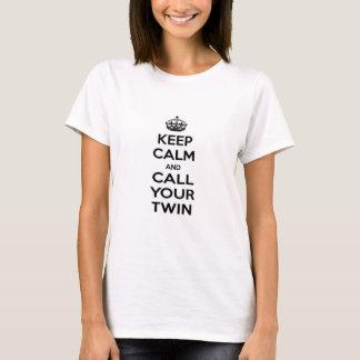 T-shirt Gardez le calme et appelez votre jumeau