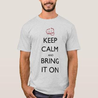 T-shirt Gardez le calme et apportez-le dessus