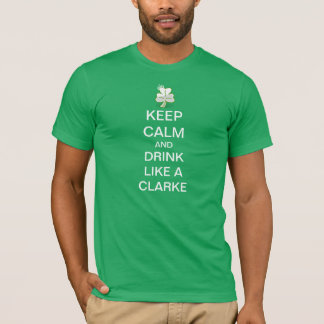 T-shirt Gardez le calme et buvez comme un Clarke