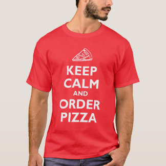 T-shirt Gardez le calme et commandez la pizza