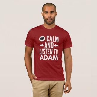 T-shirt Gardez le calme et écoutez Adam