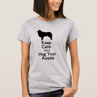 T-shirt Gardez le calme et étreignez votre Australien
