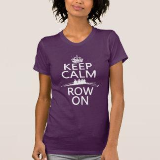T-shirt Gardez le calme et la rangée sur (choisissez
