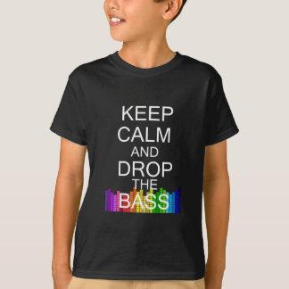 T-shirt Gardez le calme et laissez tomber la basse