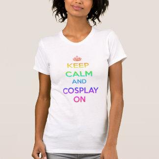 T-shirt Gardez le calme et le Cosplay dessus