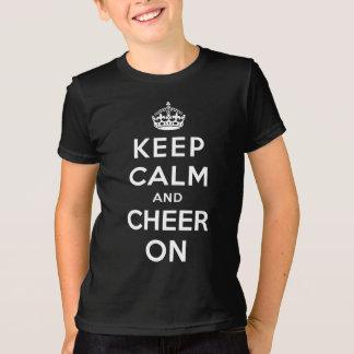 T-shirt Gardez le calme et l'encouragez dessus